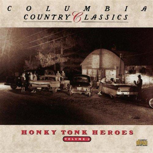 Columbia Country Classics Volume 2: Honky Tonk Heroes