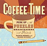 img - for Coffee Time: Perk Up with Puzzles, Brainteasers, and Trivia book / textbook / text book