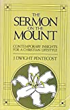 The Sermon on the Mount: Contemporary Insights for a Christian Lifestyle (0930014405) by Pentecost, J. Dwight