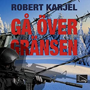 Gå över gränsen [Crossing the Line] | [Robert Karjel]