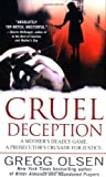 Cruel Deception: A Mother's Deadly Game, a Prosecutor's Crusade for Justice (St. Martin's True Crime Library) (0312998031) by Gregg Olsen