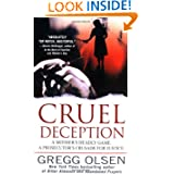 Cruel Deception: A Mother's Deadly Game, a Prosecutor's Crusade for Justice (St. Martin's True Crime... by Gregg Olsen