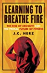 Learning to Breathe Fire: The Rise of...