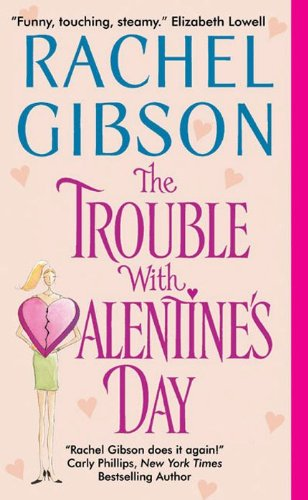 The Trouble With Valentine's Day (Chinooks Hockey Team) by Rachel Gibson