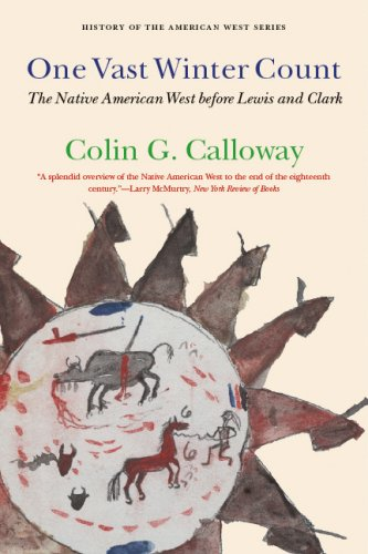 One Vast Winter Count: The Native American West before Lewis and Clark (History of the American West), COLIN G. CALLOWAY