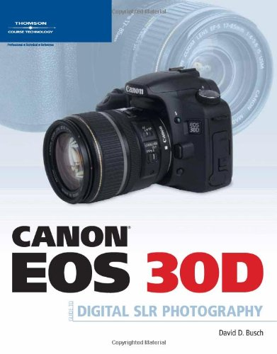 Canon EOS 30D Guide to Digital SLR Photography