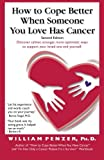 img - for How to Cope Better When Someone You Love Has Cancer by William Penzer (2013-05-01) book / textbook / text book