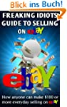 Freaking Idiots Guide to Selling on e...