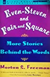 Even-Steven and Fair and Square: More Stories Behind the Words (Wordwatchers) (0452270677) by Freeman, Morton S.