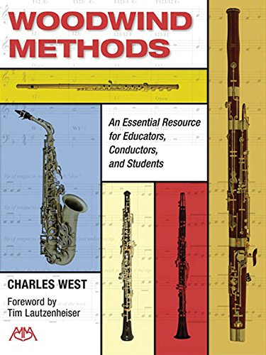 Woodwind Methods: An Essential Resource for Educators, Conductors & Students, by Charles West