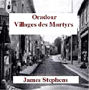Oradour: Villages des Martyrs Audiobook