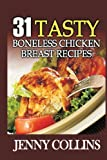 31 Tasty Boneless Chicken Breast Recipes