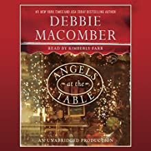 Angels at the Table: A Shirley, Goodness, and Mercy Christmas Story (       UNABRIDGED) by Debbie Macomber Narrated by Kimberly Farr