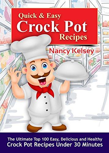 Quick & Easy Crock Pot Recipes by Nancy Kelsey ebook deal