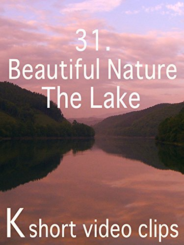 Clip: 31.Beautiful Nature--The Lake