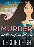 MURDER at CRAWFORD HOUSE (Allie Griffin Mysteries Book 3)
