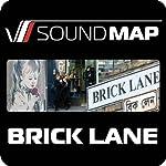 Soundmap Brick Lane: Audio Tours That Take You Inside London | Soundmap Ltd