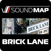 Soundmap Brick Lane: Audio Tours That Take You Inside London Audiobook by Soundmap Ltd Narrated by Tarquin Hall