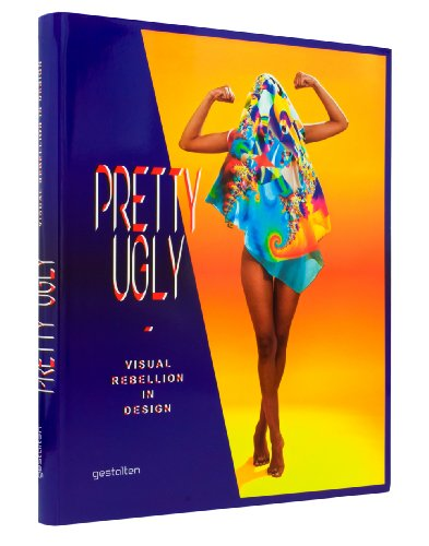 Pretty Ugly: Visual Rebellion in Design