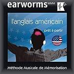 Earworms MMM - L'anglais américain: Prêt à Partir Vol. 1 |  earworms MMM