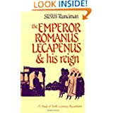 The Emperor Romanus Lecapenus and his Reign: A Study of Tenth-Century Byzantium (Cambridge Paperback Library)