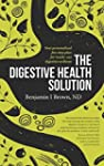 The Digestive Health Solution: Your p...