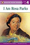 I Am Rosa Parks (Penguin Young Readers, L4) (0141307102) by Parks, Rosa