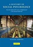 img - for A History of Social Psychology: From the Eighteenth-Century Enlightenment to the Second World War book / textbook / text book