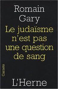 Le juda�sme n'est pas une question de sang par Romain Gary