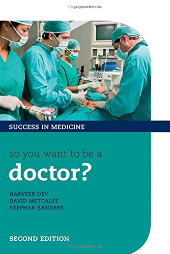 So you want to be a doctor?: The ultimate guide to getting into medical school (Success In Medicine)