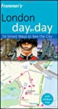 Lesley Logan Frommer's London Day by Day (Frommer's Day by Day - Pocket)