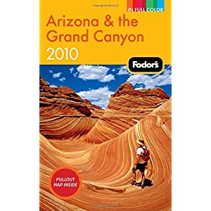 【クリックで詳細表示】Fodor's Arizona & the Grand Canyon 2010 (Full-color Travel Guide) [ペーパーバック]