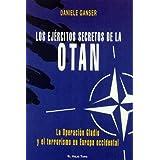 Los ejZrcitos secretos de la OTAN. La operaci - n Gladio y el terrorismo en Europa occidental
