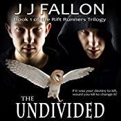 The Undivided: Rift Runners, Book 1 | J J Fallon