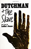 Dutchman and The Slave: Two Plays [Paperback] [1971] LeRoi Jones