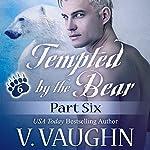 Tempted by the Bear - Part 6: BBW Shifter Werebear Romance | V. Vaughn