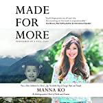 Made for More: An Autobiographical Novel of Faith and Promise   Manna Ko