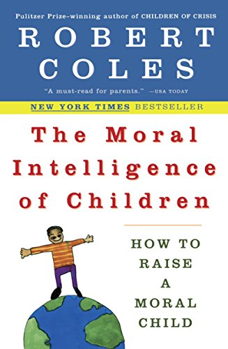 Image for The Moral Intelligence of Children: How to Raise a Moral Child