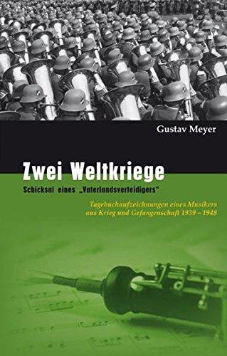 Zwei-Weltkriege-Schicksal-eines-Vaterlandsverteidigers-Tagebuchaufzeichnungen-eines-Musikers-aus-Krieg-und-Gefangenschaft-1939-1948