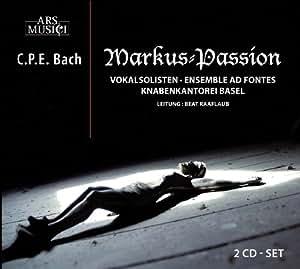 C.P.E. Bach: Markus-Passion