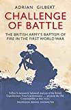 Challenge of Battle: The British Army's Baptism of Fire in the First World War (General Military)