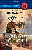 Smash Trash! ( Wall - E Step into Reading Step 1)