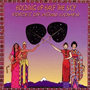 Holding Up Half Sky: Voices of Asian Women