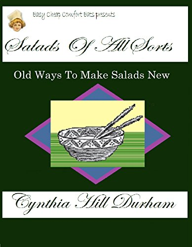 Salads of All Sorts (Easy Cheap Comfort Eats) by Cynthia Hill Durham