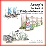 img - for Aesop's 3rd Book of Childhood Adventures (Aesop's Childhood Adventures) book / textbook / text book