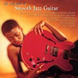 The Very Best Of Smooth Jazz Guitar ~ Various Artists