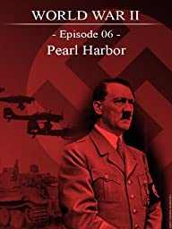 World War II - Episode 06 - Pearl Harbor