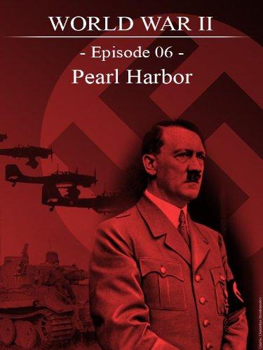 World War II - Episode 06 - Pearl Harbor