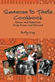 img - for Seasons to Taste Cookbook: Menus and Memories from at Home and Abroad book / textbook / text book