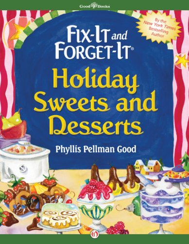 Fix-It and Forget-It Holiday Sweets and Desserts by Phyllis Pellman Good